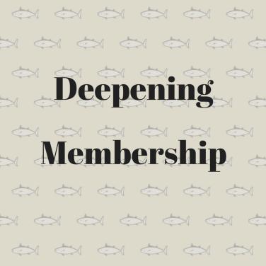 Deepening Membership